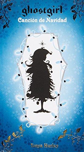 9786071121714: Ghostgirl, Cancion de navidad