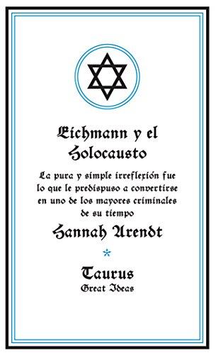 EICHMANN Y EL HOLOCAUSTO (6071122236) by Arendt, Hannah