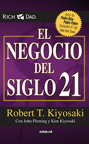 9786071122360: El negocio del siglo XXI (Padre Rico / Rich Dad) (Spanish Edition)
