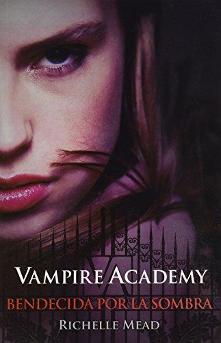 9786071123183: Vampire Academy Bendecida Por La Sombr