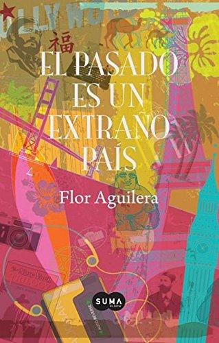El pasado es un extraño paÃs (Spanish: Aguilera, Flor