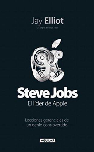 Steve Jobs el Lider de Apple: Lecciones Gerenciales de un Genio Controvertido (Paperback): Jay ...