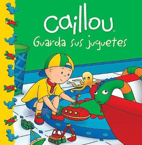 9786071125637: Caillou guarda sus juguetes / Caillou Puts Away His Toys (Caillou Clubhouse)
