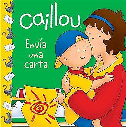 9786071125682: Caillou Envia una Carta = Caillou Sends a Letter (Caillou Clubhouse)