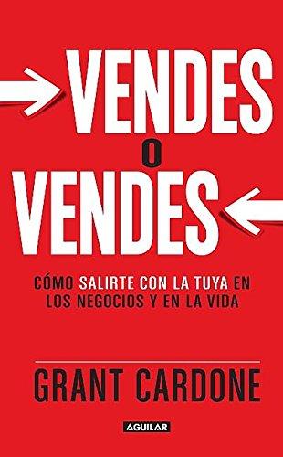 9786071126382: Vendes O Vendes: Como Salirte Con la Tuya en los Negocios y en la Vida = Sell or Be Sold
