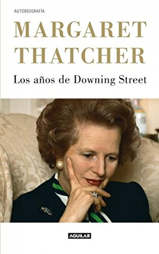 9786071126542: Margaret Thatcher Los Anos De Downing Street (Spanish Edition)