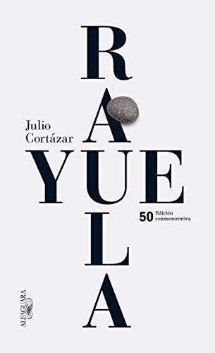 9786071126559: Rayuela Edición conmemorativa 50 aniversario (Spanish Edition)