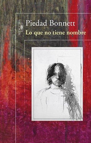 9786071127136: Lo que no tiene nombre (Spanish Edition)