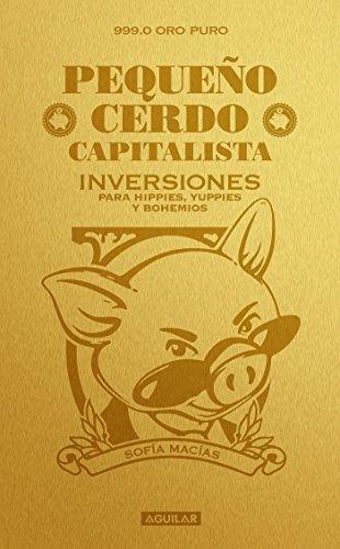 9786071127174: Pequeño cerdo capitalista. Inversiones (Spanish Edition)