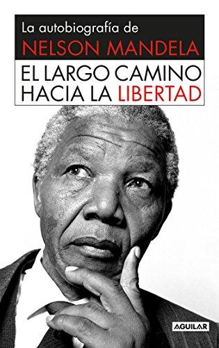 9786071127730: El largo camino hacia la libertad / Long Walk to Freedom