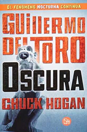 9786071128096: Oscura (Trilogia de la Oscuridad/The Strain Trilogy) (Spanish Edition)