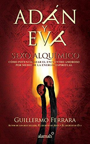 Adan y Eva. Sexo Alquimico (Paperback): Guillermo Ferrara