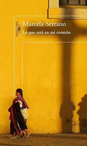 9786071129079: Lo Que Esta En Mi Corazon = What Is in My Heart (Alfaguara)
