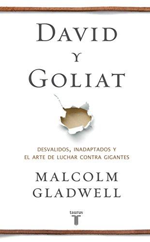 9786071129895: DAVID Y GOLIAT: DESVALIDOS, INADAPTADOS Y EL ARTE DE LUCHAR CONTRA GIGANTES