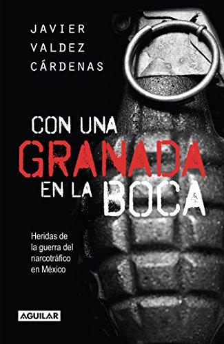 Con una granada en la boca /: Valdez Cárdenas, Javier