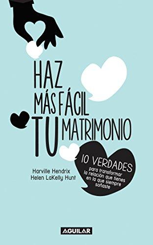 9786071130020: Haz Mas Facil Tu Matrimonio = Making Marriage Simple