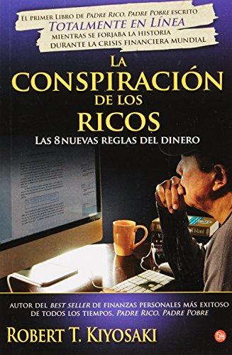 9786071130242: LA CONSPIRACION DE LOS RICOS: LAS 8 NUEVAS REGLAS DEL DINERO