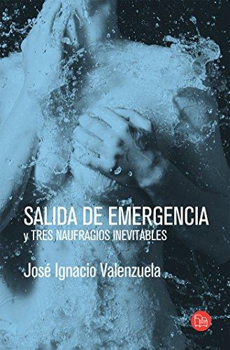 Salida de Emergencia y Tres Naufragios Inevitables: Jose Ignacio Valenzuela