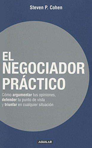 El Negociador Practico: Cohen, Steven P.