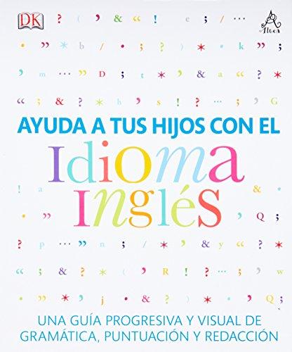 9786071131966: AYUDA A TUS HIJOS CON EL IDIOMA INGLES