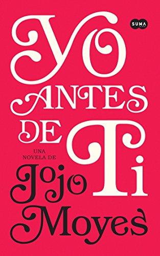 9786071132802: Yo antes de ti (Spanish Edition)