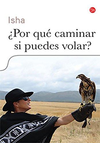 9786071133540: Por que caminar si puedes volar? (Actualidad (Punto de Lectura)) (Spanish Edition)