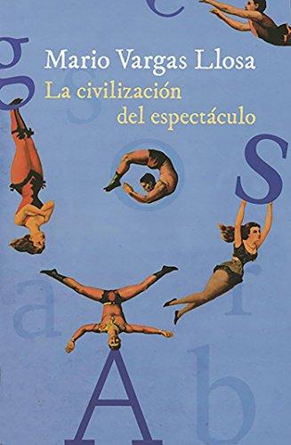 9786071135377: La civilización del espectáculo (Spanish Edition)