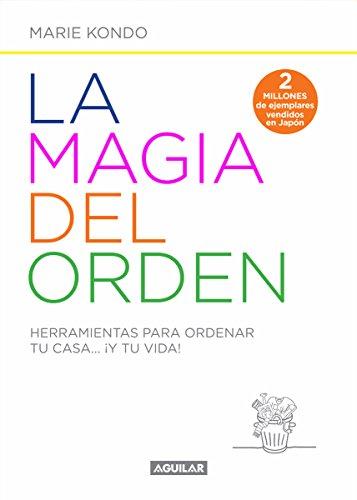 9786071135605: La magia del orden: Herramientas para ordenar tu casa... ?Y tu vida