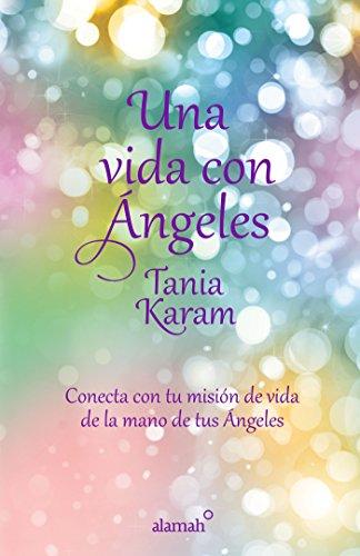 9786071135681: Una vida con ángeles (Spanish Edition)