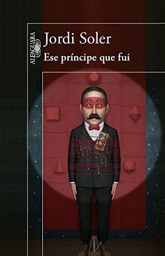 9786071135964: Ese príncipe que fui (Spanish Edition)