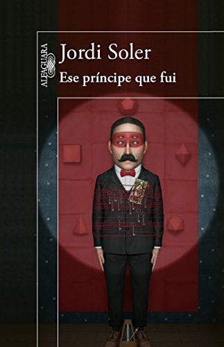 9786071135964: Ese principe que fui / That Prince Which I Was