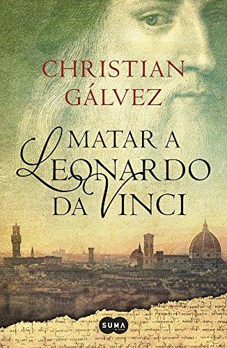 9786071136299: Matar a Leonardo da Vinci/ Kill Leonardo da Vinci