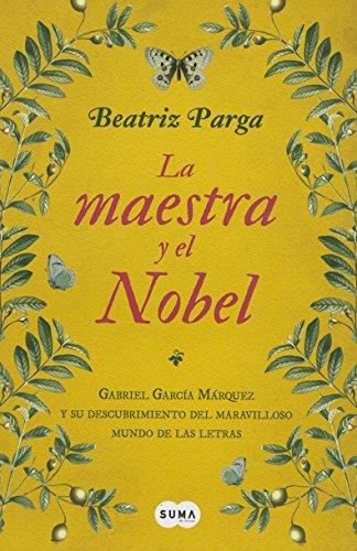 La maestra y el Nobel (Spanish Edition): Beatriz Parga