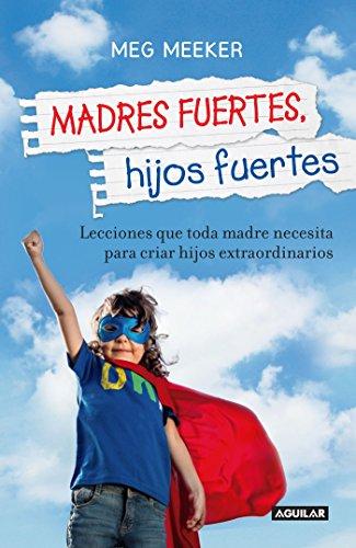 9786071136794: Madres fuertes, hijos fuertes (Spanish Edition)