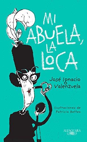 9786071136916: Mi abuela la loca (Spanish Edition)