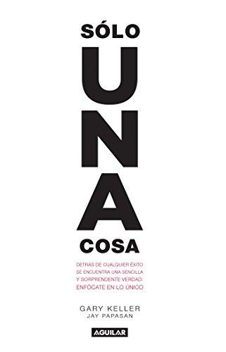 9786071136961: Sólo una cosa / The One Thing (Spanish Edition)