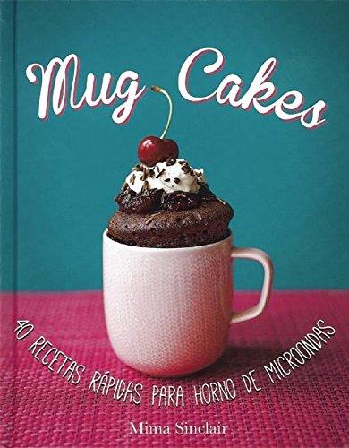 Mug Cakes /(Mug Cakes: 40 Speedy Cakes to Make in a Microwave): Mima Sinclair