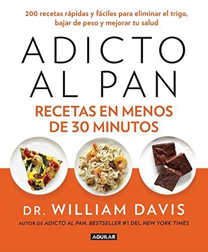 9786071137456: Adicto al pan. Recetas en menos de 30 minutos (Spanish Edition)