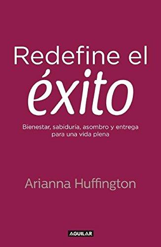 Redefine El Exito: Arianna Huffington