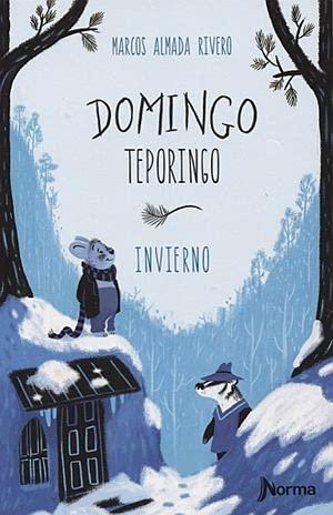 9786071302205: Domingo Teporingo: Invierno