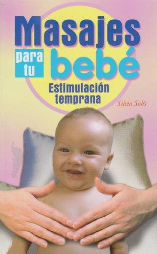 9786071400079: Masajes para tu bebe, estimulacion temprana. (Spanish Edition)
