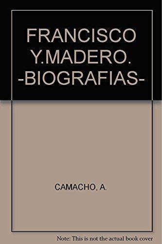 FRANCISCO Y.MADERO. -BIOGRAFIAS-: CAMACHO, A.