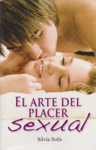 El arte del placer sexual (Spanish Edition): Solis, Silvia