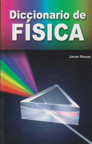 Diccionario de fisica (Spanish Edition): Rosas, Javier