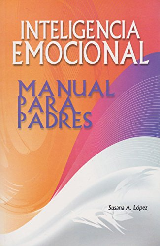 9786071402776: Inteligencia emocional. Manual para padres (Spanish Edition)