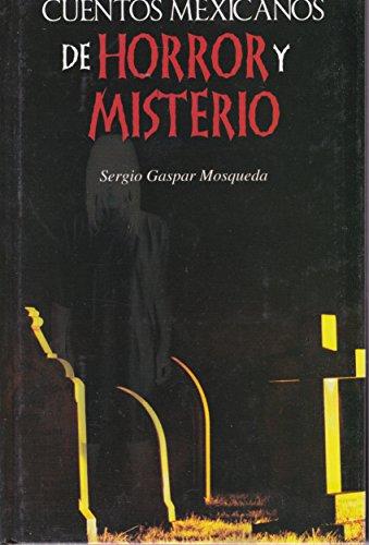 9786071403131: Cuentos mexicanos de horror y misterio (Spanish Edition)