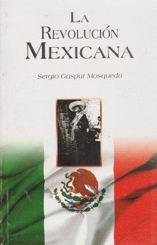 9786071403155: La Revolucion Mexicana. (Spanish Edition)