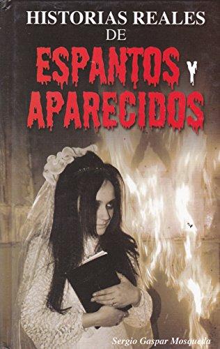9786071403278: Historias reales de espantos y aparecidos (Spanish Edition)