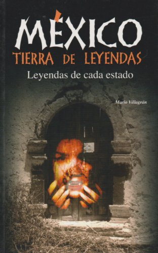 9786071403308: Mexico, tierra de leyendas (Spanish Edition)