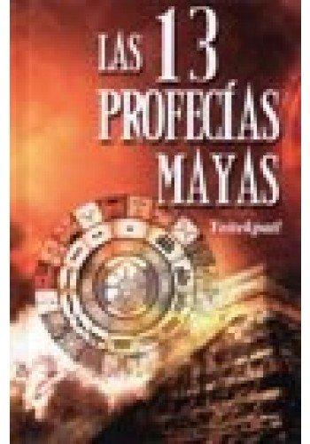9786071404046: Las 13 Profecias Mayas